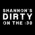 Shannon's Dirty on the :30