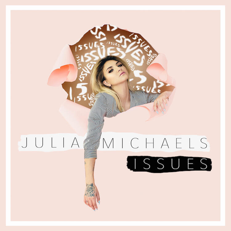 Julia Michaels - 'Issues' Cover Art
