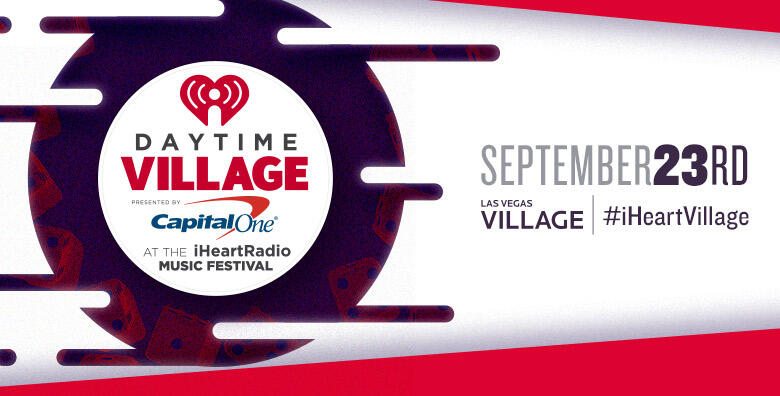 Daytime Village Presented by Capital One at the iHeartRadio Music Festival