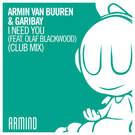 I Need You (feat. Olaf Blackwood) (Club Mix) - Armin van Buuren & Garibay feat. Olaf Blackwood