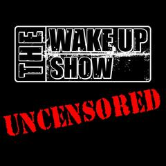 Listen to the The Wake Up Show: UNCENSORED Episode - 'Don't Trust These H*es' on iHeartRadio | iHeartRadio