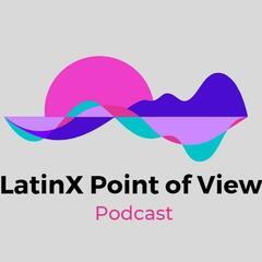 Listen to the LatinX Point of View Episode - EP 014: Exploring the Gender Divide on iHeartRadio | iHeartRadio