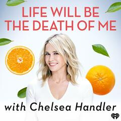 Listen to the Chelsea Handler: Life Will Be the Death of Me Episode - The Cannabis Conversation on iHeartRadio | iHeartRadio