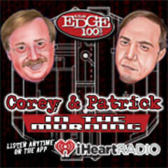 Listen to the Corey and Patrick in the Morning Episode - Corey and Patrick Podcast on iHeartRadio | iHeartRadio