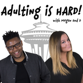 Adulting is Hard: The Hot Mess Express