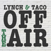 Lynch & Taco Off The Air for 7/21/17