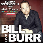 Win a pair of tickets to see Bill Burr at Altria Theatre on 9/11!
