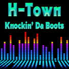 Knockin' Da Boots (Re-Recorded / Remastered) - H-Town