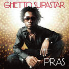 Ghetto Supastar (That is What You Are) - Pras (featuring Ol' Dirty Bastard and Introducing Mýa)