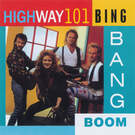 Bing Bang Boom - Highway 101
