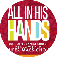 Full Gospel Baptist Fellowship Mass Choir