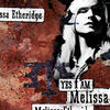 I'm The Only One - Melissa Etheridge