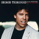 Bad To The Bone - George Thorogood & the Destroyers