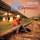 Too Cold At Home - Mark Chesnutt