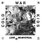 Love Is Mystical (3L Sereno) - Cold War Kids