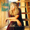 One Way Ticket (Because I Can) - LeAnn Rimes