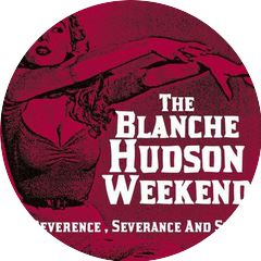 The Blanche Hudson Weekend