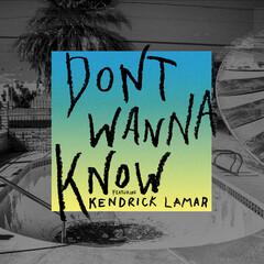 Don't Wanna Know feat. Kendrick Lamar