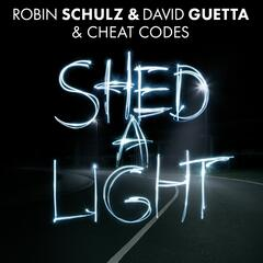 Shed A Light (feat. Cheat Codes) - Robin Schulz & David Guetta & Cheat Codes