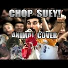Animals Sing System Of A Down