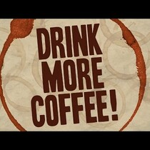 DRINK MORE COFFEE!!! Here's why!