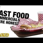 If Fast Food Commercials Were Honest