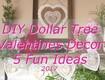 Dollar Tree DIY's for Valentine's Day