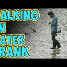 WATCH: Walking on Water Prank