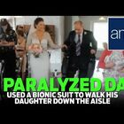 Paralyzed father uses robotic legs to Walk daughter down the aisle