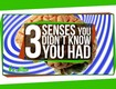3 Senses You Didn't Know You Had