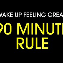 How to Wake Up Feeling Great: The 90 min Rule