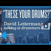 Are those your drums - David Letterman