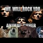 Queen - We Will Rock You (Animal Cover)