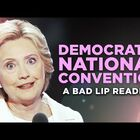 WATCH: Bad Lip Reading: Democratic National Convention