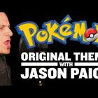Guy who sang the original Pokemon theme song is my hero in life.