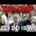 Donald Trump: All I Do Is Win