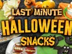 WATCH - Nine Last-Minute Halloween Snack Ideas
