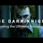 The Dark Knight - Creating The Ultimate Antagonist