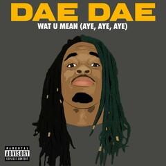 Wat U Mean (Aye