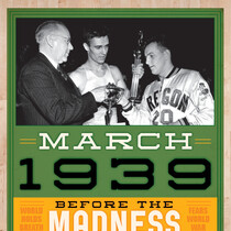 U of O Wins the NCAA Basketball Championship!!! (75 years ago)