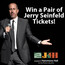 Win a Pair of Seinfeld Tickets!