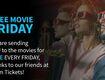 Free Movie Ticket Friday!