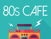 Throwback To The 80s With Our 80s Cafe!