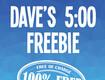 Dave's 5 O'Clock Freebie!