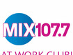 Join Mix 107.7's At Work Club!