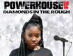 VOTE Diamonds In The Rough Powerhouse 2016
