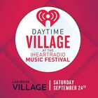 Win Daytime Village at iHeartRadio Music Festival Tickets