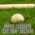 Steal Aaron's Brewer Tickets