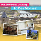 Weekend Getaway to Des Moines
