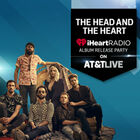 See The Head and The Heart iHeartRadio Album Release Party On AT&T LIVE